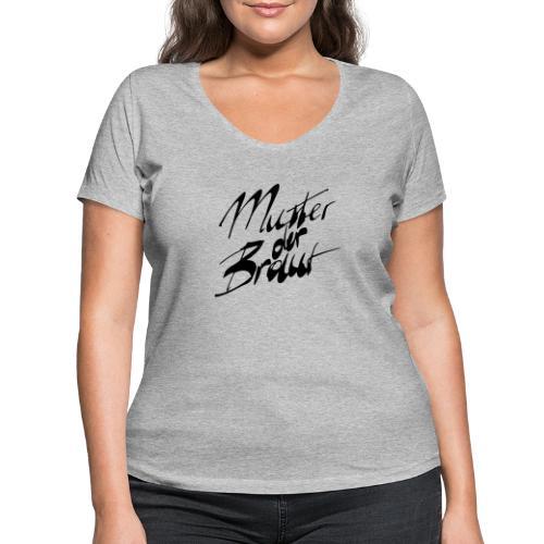 Mutter der Braut - Frauen Bio-T-Shirt mit V-Ausschnitt von Stanley & Stella