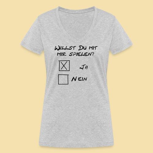 willst du mit mir spielen? - Frauen Bio-T-Shirt mit V-Ausschnitt von Stanley & Stella