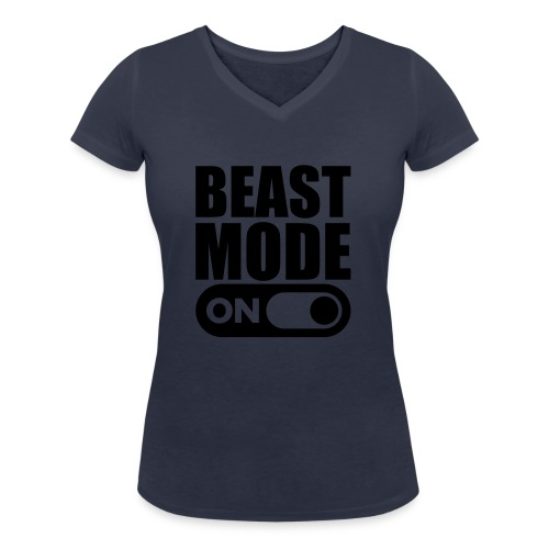 BEAST MODE ON - Women's Organic V-Neck T-Shirt by Stanley & Stella