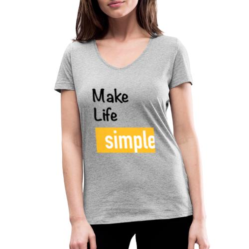 Make Life Simple - T-shirt bio col V Stanley & Stella Femme