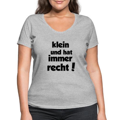 Klein und hat immer recht! - Frauen Bio-T-Shirt mit V-Ausschnitt von Stanley & Stella