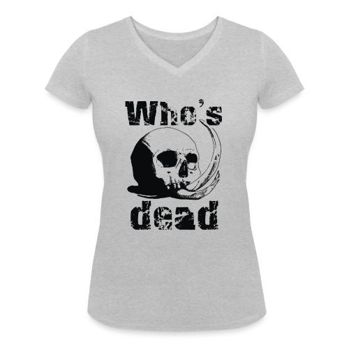 Who's dead - Black - T-shirt ecologica da donna con scollo a V di Stanley & Stella