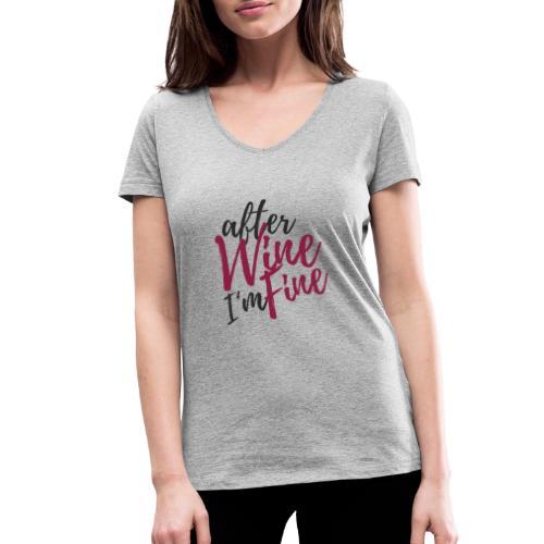 After Wine I'm Fine - Frauen Bio-T-Shirt mit V-Ausschnitt von Stanley & Stella