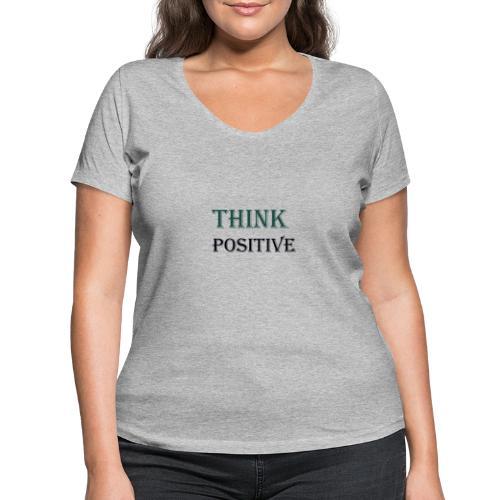 Think positive - Women's Organic V-Neck T-Shirt by Stanley & Stella