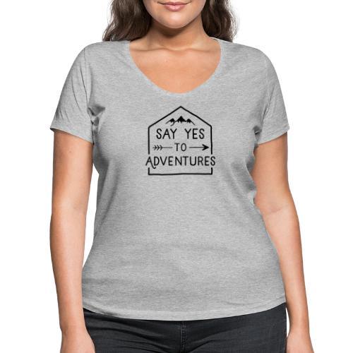 Say yes to Adventures - Frauen Bio-T-Shirt mit V-Ausschnitt von Stanley & Stella