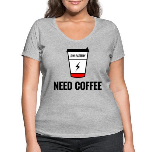 need coffee - Stanley & Stellan naisten v-aukkoinen luomu-T-paita