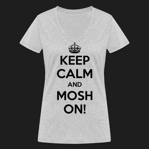 KEEP CALM AND MOSH ON! - T-shirt ecologica da donna con scollo a V di Stanley & Stella