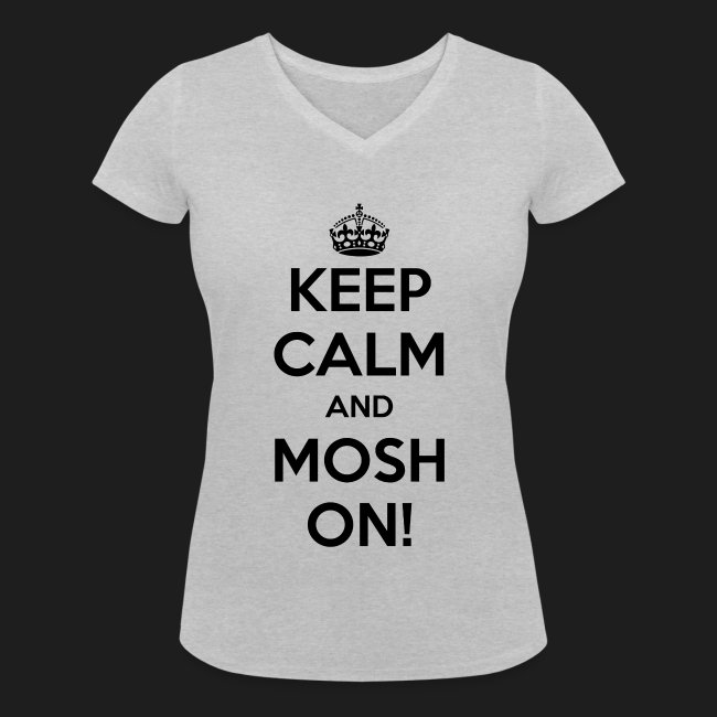 KEEP CALM AND MOSH ON!