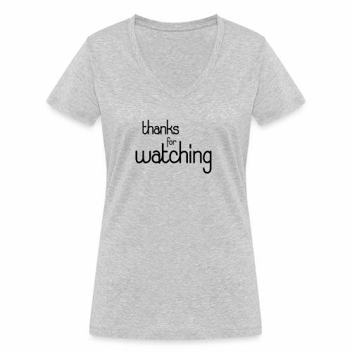 thanks for watching - Frauen Bio-T-Shirt mit V-Ausschnitt von Stanley & Stella