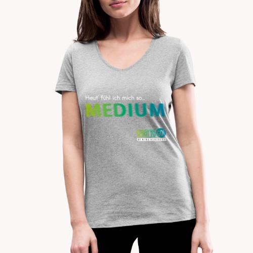 Heut´fühl ich mich so... MEDIUM - Frauen Bio-T-Shirt mit V-Ausschnitt von Stanley & Stella
