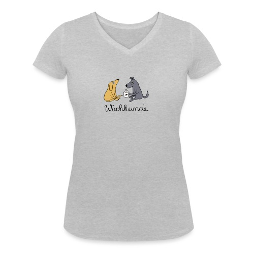 Wachhunde - Nur wach mit Kaffee - Frauen Bio-T-Shirt mit V-Ausschnitt von Stanley & Stella