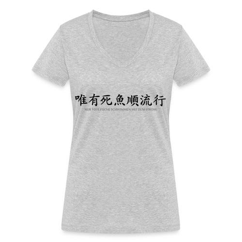 Nur tote Fische schwimmen mit dem Strom - Frauen Bio-T-Shirt mit V-Ausschnitt von Stanley & Stella