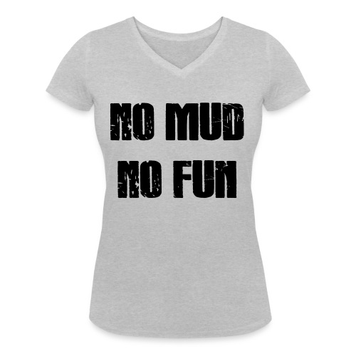 No Mud No Fun - Frauen Bio-T-Shirt mit V-Ausschnitt von Stanley & Stella