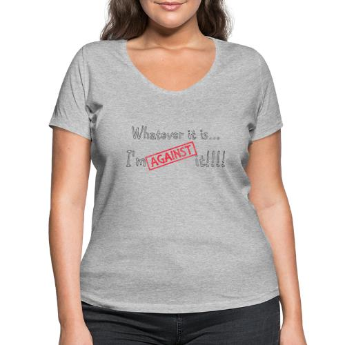 Against it - Women's Organic V-Neck T-Shirt by Stanley & Stella