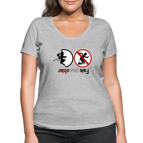 Fais pas chier - Fée pas chier - T-shirt bio col V Stanley & Stella Femme