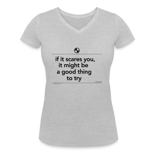 If it scares you Seth Godin black - Vrouwen bio T-shirt met V-hals van Stanley & Stella