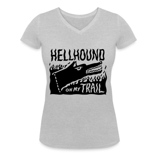 Hellhound on my trail - Women's Organic V-Neck T-Shirt by Stanley & Stella
