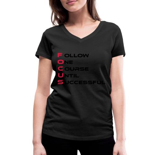 Follow one course until Successful - Frauen Bio-T-Shirt mit V-Ausschnitt von Stanley & Stella