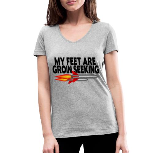My Feet Are Groin Seeking Missiles - Women's Organic V-Neck T-Shirt by Stanley & Stella