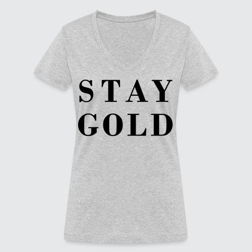 stay gold - Frauen Bio-T-Shirt mit V-Ausschnitt von Stanley & Stella