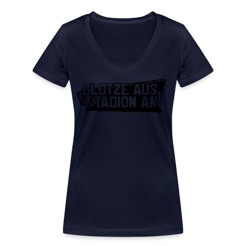 GLOTZE AUS, STADION AN! - Frauen Bio-T-Shirt mit V-Ausschnitt von Stanley & Stella