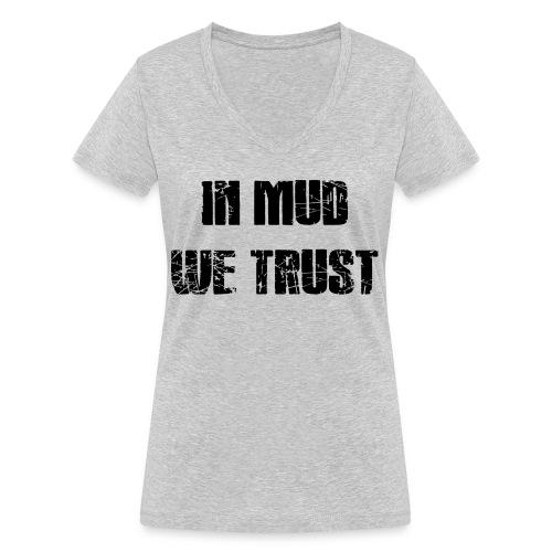 In Mud we Trust - Frauen Bio-T-Shirt mit V-Ausschnitt von Stanley & Stella