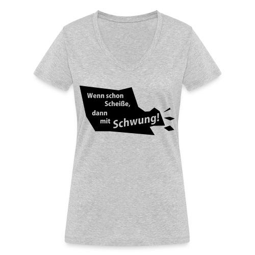Wenn schon Scheiße, dann mit Schwung! - Frauen Bio-T-Shirt mit V-Ausschnitt von Stanley & Stella