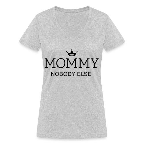 Mommy nobody else! Mama keine andere! Muttertag - Frauen Bio-T-Shirt mit V-Ausschnitt von Stanley & Stella