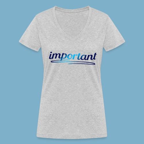 Important - Wichtig - Frauen Bio-T-Shirt mit V-Ausschnitt von Stanley & Stella