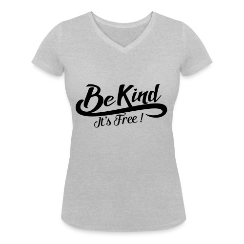 be kind it's free - Women's Organic V-Neck T-Shirt by Stanley & Stella