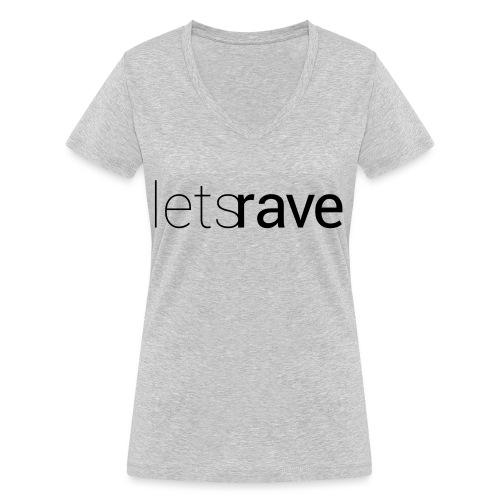 letsrave - Frauen Bio-T-Shirt mit V-Ausschnitt von Stanley & Stella