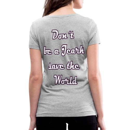 Save the World Jeark - Frauen Bio-T-Shirt mit V-Ausschnitt von Stanley & Stella