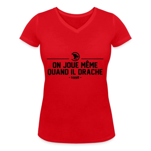 On Joue Même Quand Il Dr - Women's Organic V-Neck T-Shirt by Stanley & Stella