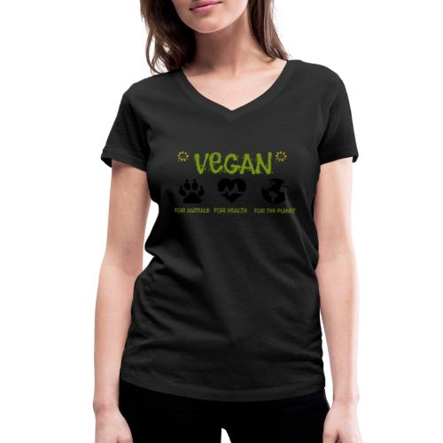 Vegan for animals, health and the environment. - Camiseta ecológica mujer con cuello de pico de Stanley & Stella