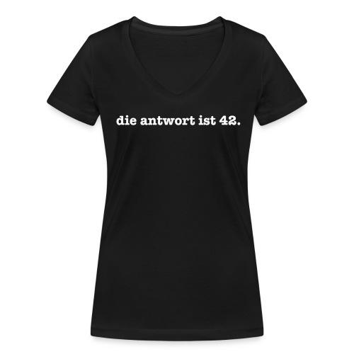 die antwort is 42 – Geschenkidee - Frauen Bio-T-Shirt mit V-Ausschnitt von Stanley & Stella