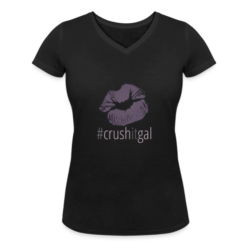 #crushitgal - Women's Organic V-Neck T-Shirt by Stanley & Stella