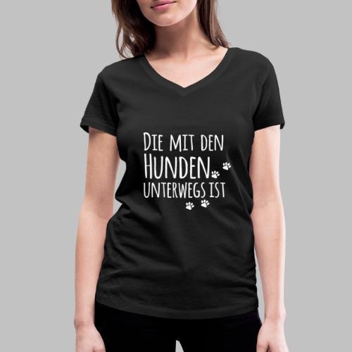 DIE MIT DEN HUNDEN UNTERWEGS IST - Hundepfoten - Frauen Bio-T-Shirt mit V-Ausschnitt von Stanley & Stella