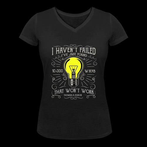 I haven't failed - Frauen Bio-T-Shirt mit V-Ausschnitt von Stanley & Stella