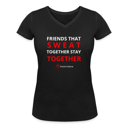 Friends that SWEAT together stay TOGETHER - Frauen Bio-T-Shirt mit V-Ausschnitt von Stanley & Stella