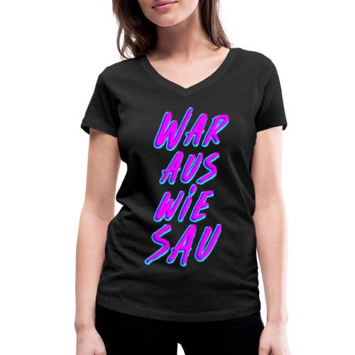 War Aus Wie Sau - Frauen Bio-T-Shirt mit V-Ausschnitt von Stanley & Stella