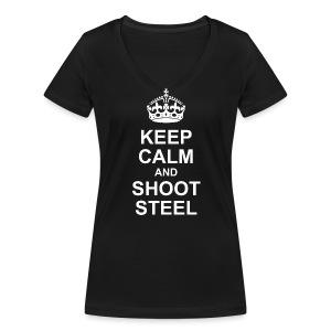 KEEP CALM and SHOOT STEEL - Frauen Bio-T-Shirt mit V-Ausschnitt von Stanley & Stella
