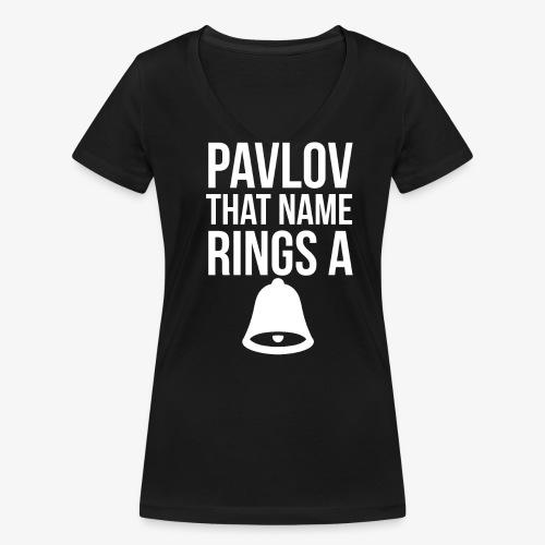 Pavlov that name rings a bell - Women's Organic V-Neck T-Shirt by Stanley & Stella
