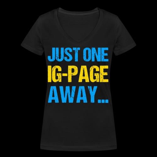 Just One IG Page Away - Frauen Bio-T-Shirt mit V-Ausschnitt von Stanley & Stella