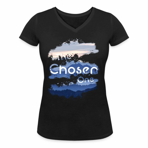 The Chosen One - Women's Organic V-Neck T-Shirt by Stanley & Stella