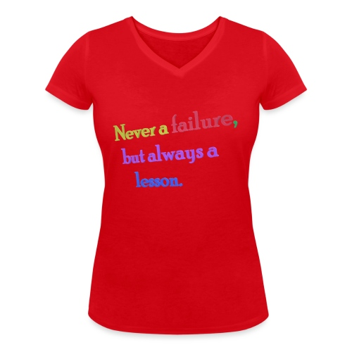 Never a failure but always a lesson - Women's Organic V-Neck T-Shirt by Stanley & Stella