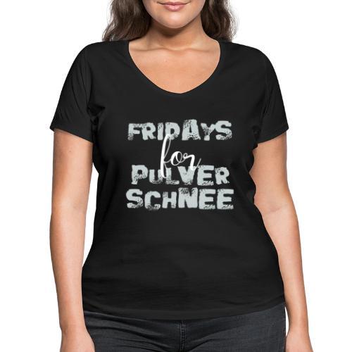 Fridays for Pulverschnee Ski Snowboard Hoodie - Frauen Bio-T-Shirt mit V-Ausschnitt von Stanley & Stella