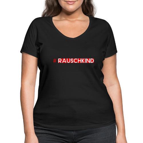 Rauschkind - Frauen Bio-T-Shirt mit V-Ausschnitt von Stanley & Stella