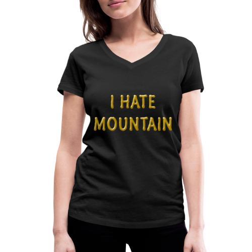hate mountain - Frauen Bio-T-Shirt mit V-Ausschnitt von Stanley & Stella