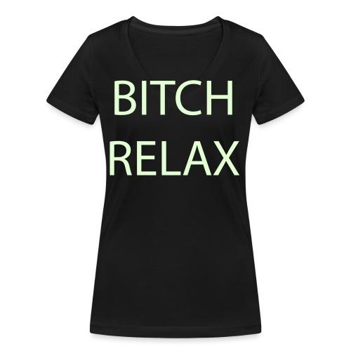 bitch relax - Frauen Bio-T-Shirt mit V-Ausschnitt von Stanley & Stella