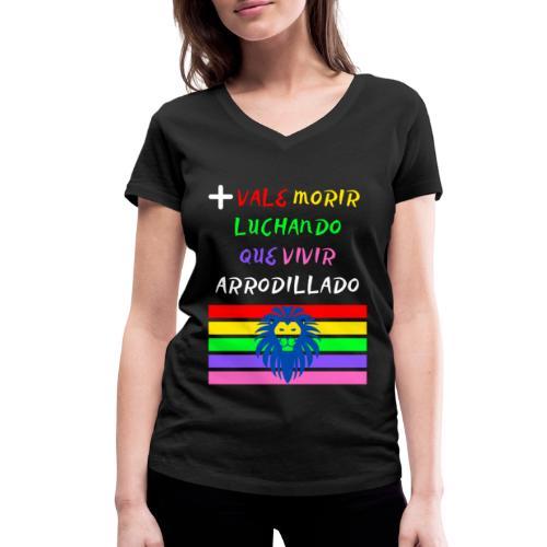 Mas Vale Morir Luchando - Camiseta ecológica mujer con cuello de pico de Stanley & Stella